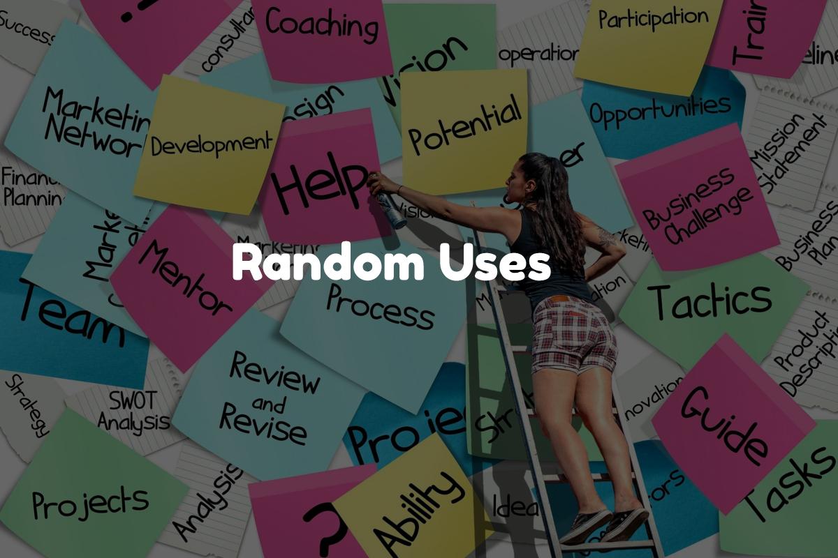 Random Uses